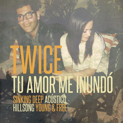 Hillsong Young & Free - Sinking deep (cover en español by TWICE)