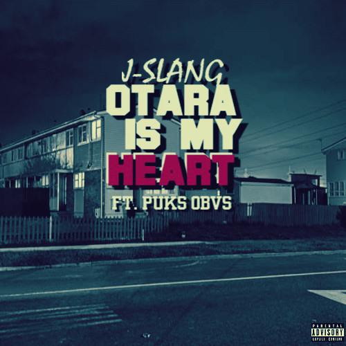 Otara Is My Heart - J-Slang ft Puks OBVS