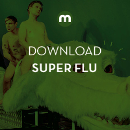 Download: Super Flu 'Spezial Halle Saale Mixture For Mixmag'