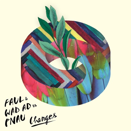 FAUL & WAD AD vs PNAU - Changes (Robin Schulz Remix) <Four Music> OUT NOW!!!