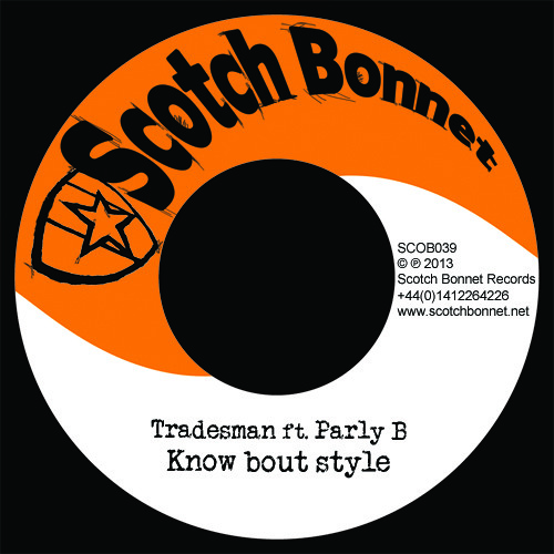 "Tradesman ft. Parly B - Know bout style / Style riddim 7"" [SCOB039]"