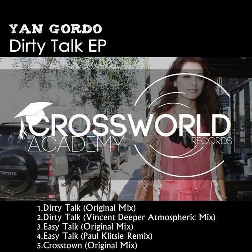 Yan Gordo - Dirty Talk (Atmospheric Deeper Mix) Crossworld Academy (Preview Clip)