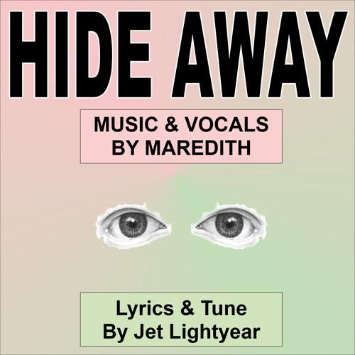 45: Hide Away - Maredith Placencia