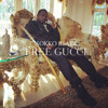 Free Gucci (free download) (mike will made it style)