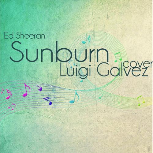 Sunburn (Ed Sheeran) Cover - Luigi Galvez