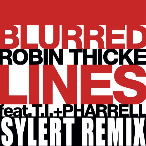 Robin Thick Ft. TI & Pharrell - Blurred Lines (Sylert Remix) *FREE DOWNLOAD*