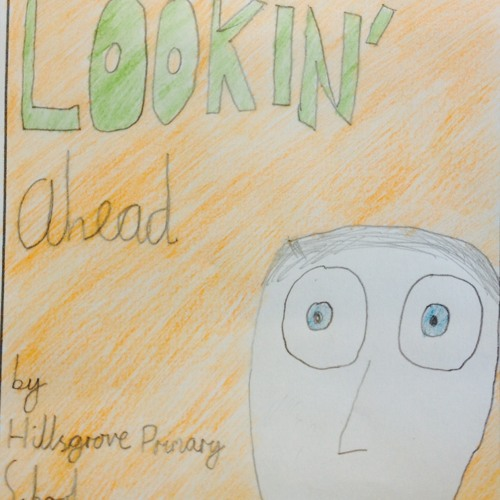 Lookin' Ahead - Hillsgrove Primary School 6W