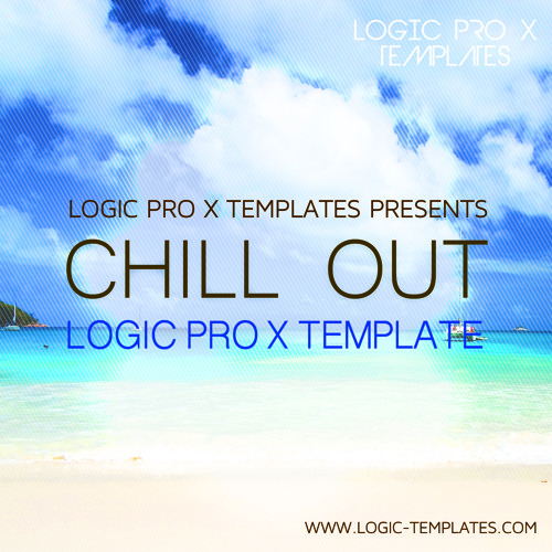 Chill Out Logic Pro X Template