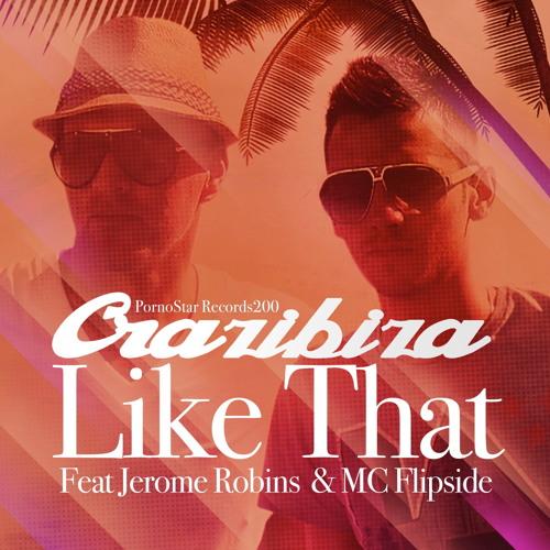 Crazibiza ft. Jerome Robins & Mc Flipside - Like That (OUT NOW!)