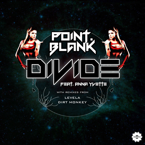 Point.blank ft. Anna Yvette - Divide (Levela Remix)