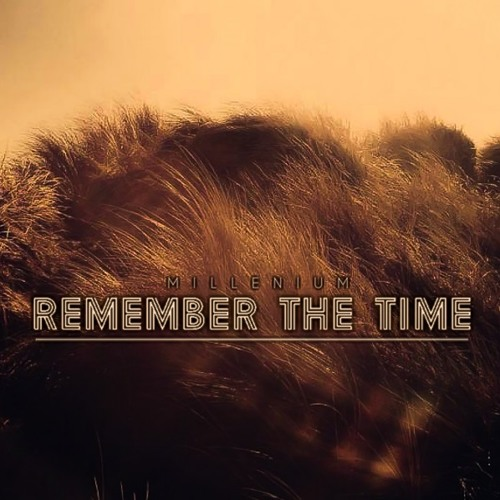 Millenium - Remember The Time