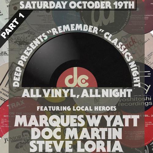 """DEEP Pres """"Remember"""" (All Vinyl) Classics Night Pt 1 w Marques Wyatt, Doc Martin & Steve Loria"""