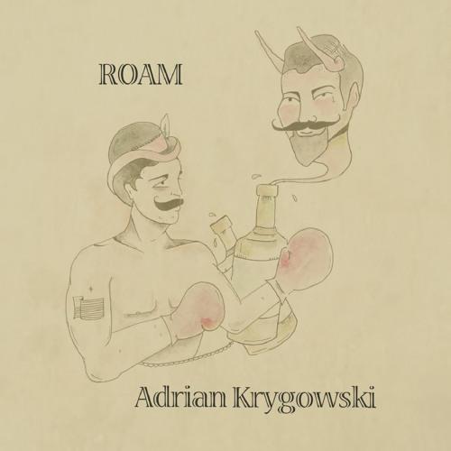 """Adrian Krygowski - """"Roam"""""""
