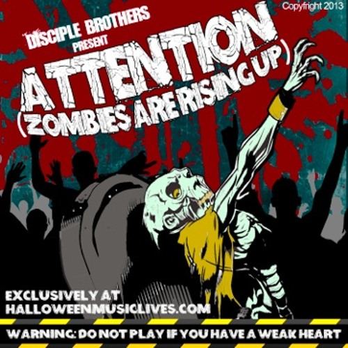 Attention (Zombies Are Rising Up)