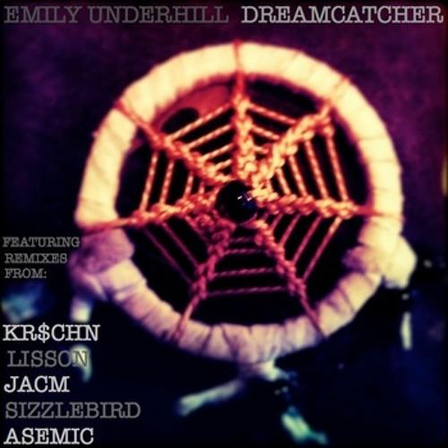 Emily Underhill - Dreamcatcher (Lisson Remix)