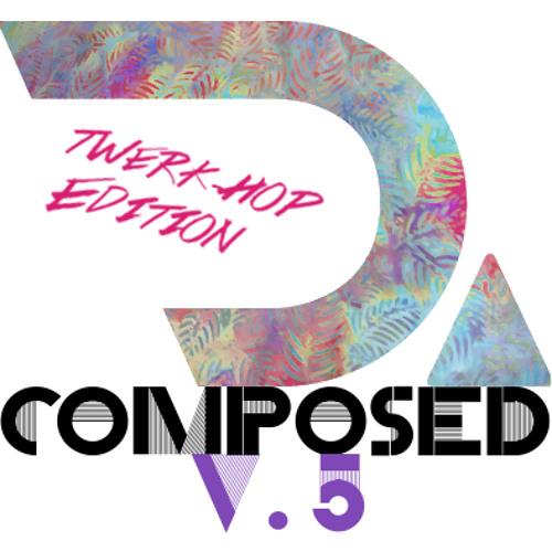 D.composed Vol. 5: Twerk-Hop Edition
