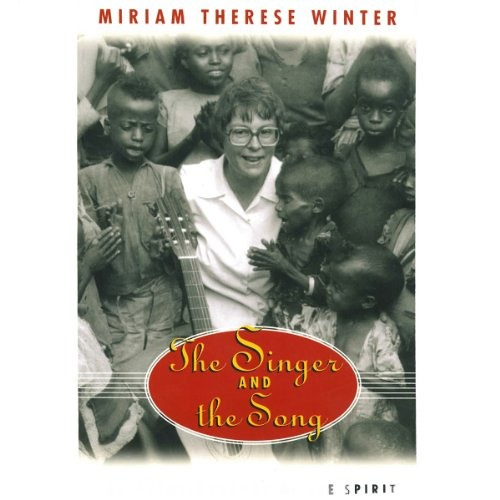 The Singer and the Song by Miriam Therese Winter, Narrated by Janis Ian