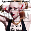 IGGY AZALEA  - Work (T.M.R.W. vs Beat Driver Remix) [FREE DOWNLOAD]