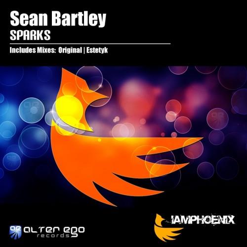 Sean Bartley - Sparks(OUT NOW ON BEATPORT via IAMPHOENIX)