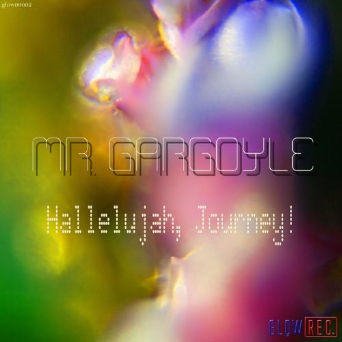 (Ricardos Raphie Remix) Mr. Gargoyle - Hallelujah, Journey! (Out Now!) glow00002