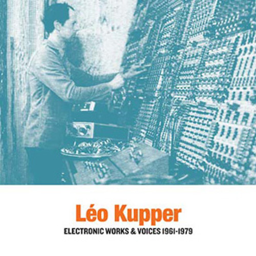 leo kupper - electronic works & voices 1961-1979 (album preview)
