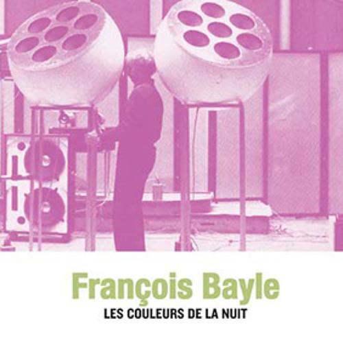 francois bayle - les couleurs de la nuit (album preview)