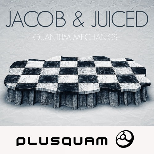 Jacob & Juiced - Quantum Mechanics EP - OUT NOW!!!