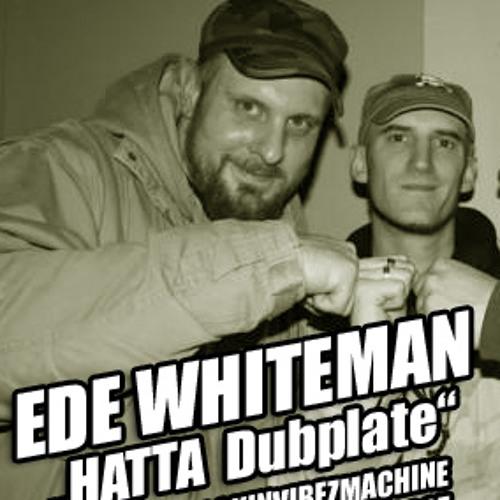 "Ede Whiteman - ""Hatta"" Dubplate Rockin Vibez Machine 2007"