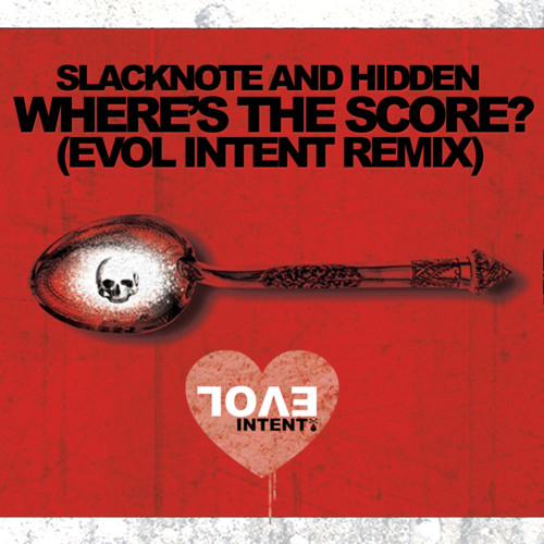 Hidden & Slacknote - Where's The Score (Evol Intent Remix - Throwback Remaster)