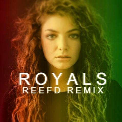 Lorde - Royals (Reef'd Remix)