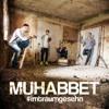 Muhabbet - Die Zeit Zurückdrehn (2o13)
