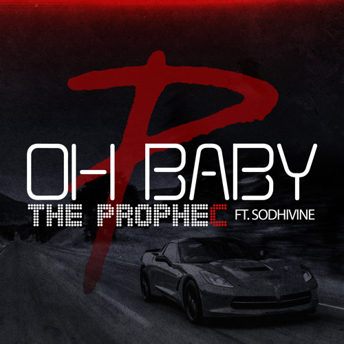 The PropheC - Oh Baby Ft. Sodhivine