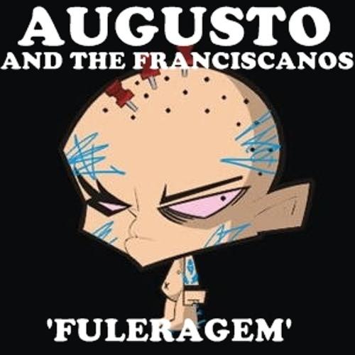 Augusto & the Franciscanos - Fuleragem