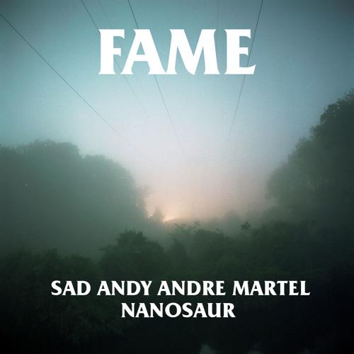 Sad Andy - Fame ft Andre Martel (Produced by NanosauR)