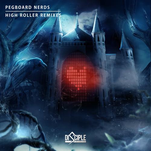 Pegboard Nerds - High Roller Remixes (DISC008)
