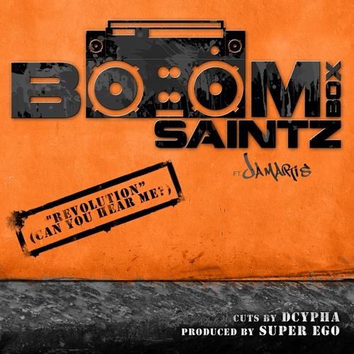 Boombox Saintz - Revolution (Can U Hear Me?) ft. Jamaris & Dcypha