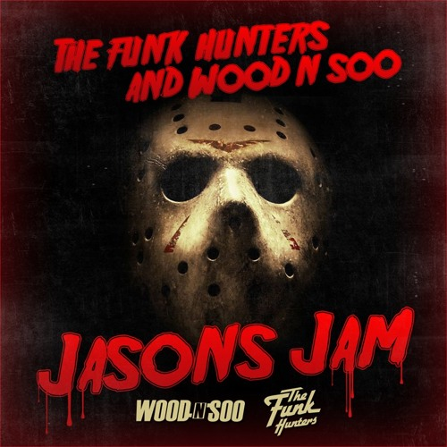 The Funk Hunters & Wood N Soo - Jason's Jam - FREE HALLOWEEN REMIX