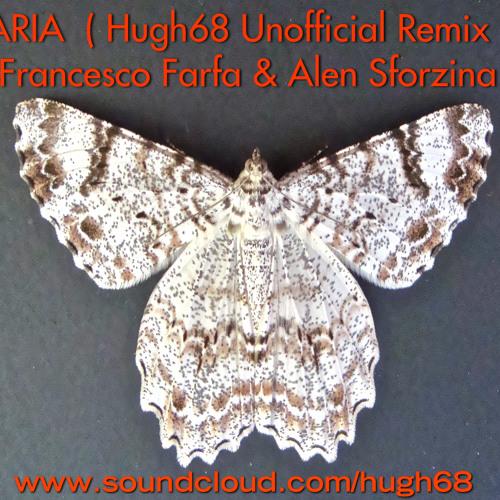 Aria   (Hugh68 Remix)