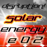Disruption!  Solar Energy - Episode 2 - Billy Parish
