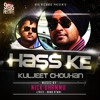 Kuljeet Chouhan - Hass Ke // Music: Nick Dhammu // Lyrics: Bawa Atwal