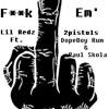 Fuck Em' Ft. DopeBoy RedRum & Paul Skola