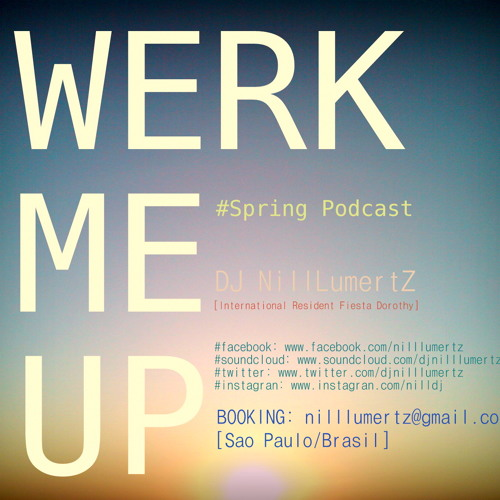 Werk me Up [Spring Podcast - DJ NillLumertz]