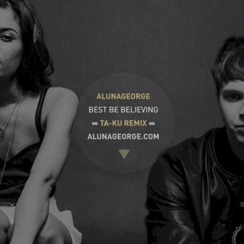 Aluna George - Best Be Believing (Ta-ku Remix)