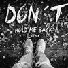 Don´t Hold Me Back (Reyt Patiño Remix)-DNNYD Feat. DyCy