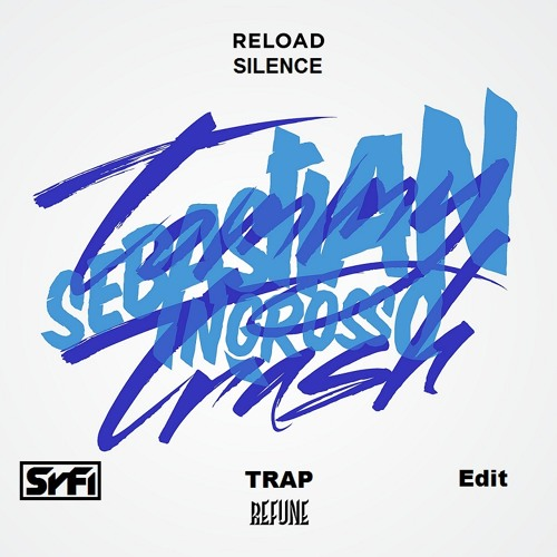 Reload Silence (SyFi's Expect The Unexpected Trap Edit)