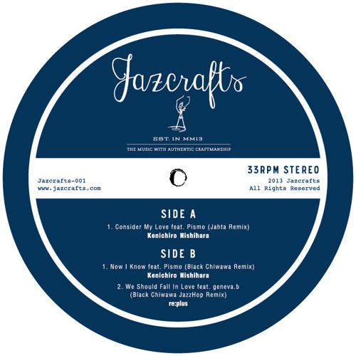 "Jazcrafts-001 ""Now I Know feat. Pismo (Black Chiwawa Remix)"" Kenichiro Nishihara"