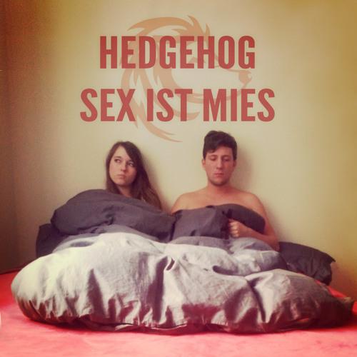 Hedgehog — Sex Ist Mies Mix
