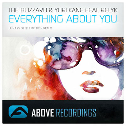 The Blizzard & Yuri Kane - Everything About You (feat. Relyk) (Lunars Deep Emotion Remix)