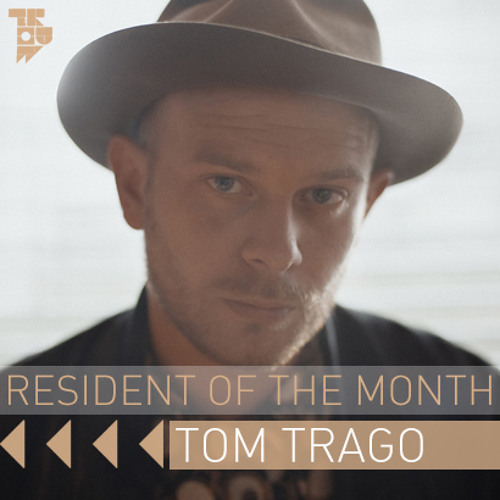 Tom Trago - Resident of the Month Podcast - Trouw Dinner Mix