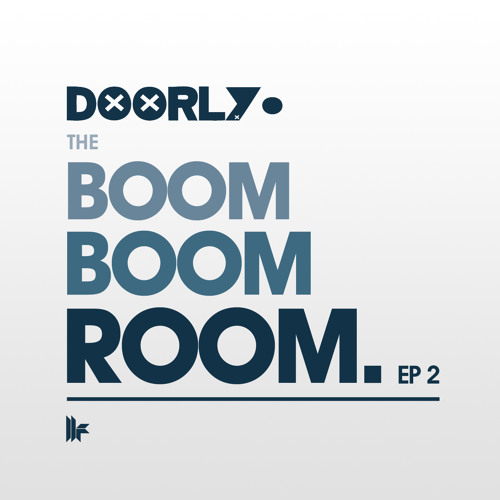 Doorly - 'The Boom Boom Room EP 2' Mix - OUT 30/10